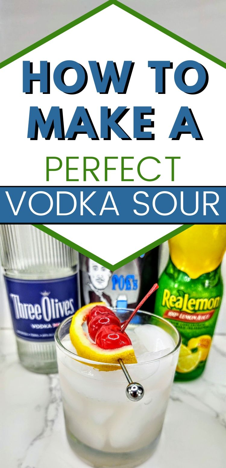"""pinterest image. text reads, """"how to make a perfect vodka sour"""""""