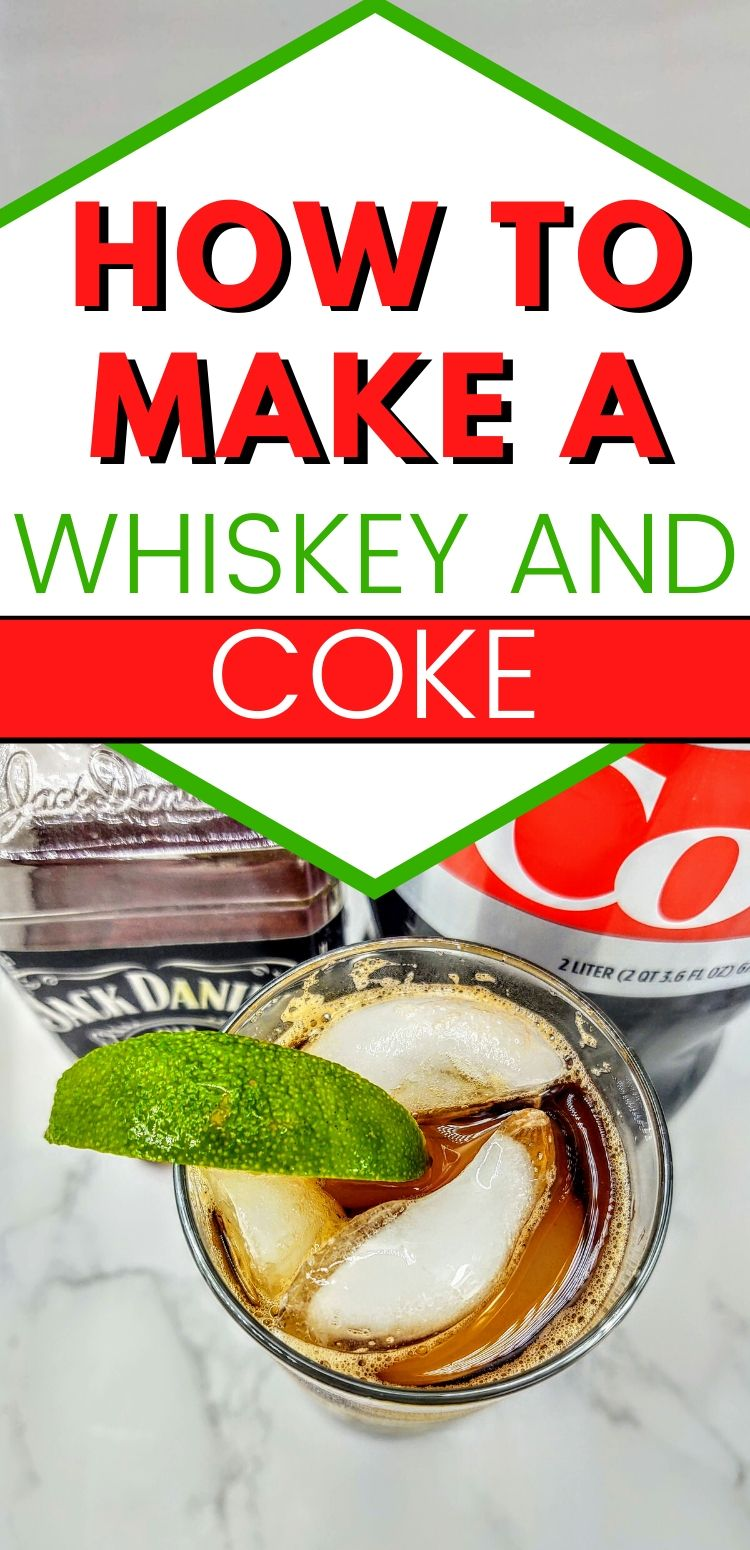 "pinterest image. text reads, ""how to make a whiskey and coke"""