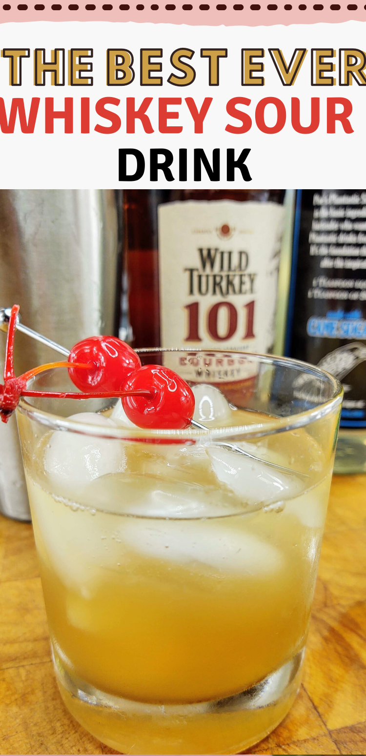 """pinterest image of whiskey sour. text reads, """"the best ever whiskey sour drink"""""""