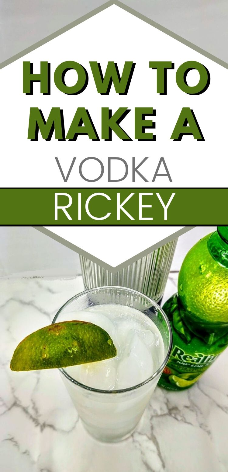 "pinterest image. text reads, ""how to make a vodka rickey"""