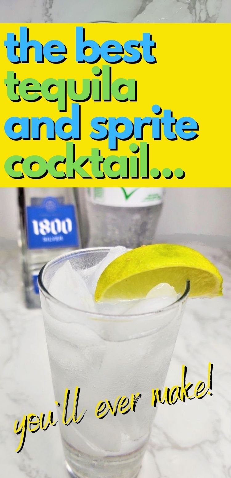 "pinterest image. text reads, ""the best tequila and sprite cocktail...you'll ever make!"""