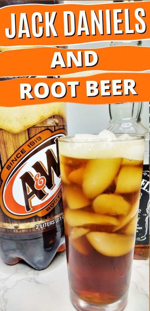 """pinterest image. text reads, """"jack daniels and root beer"""""""